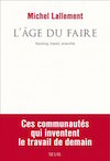 "Michel Lallement, ""L'Age du faire. Hacking, travail, anarchie"""