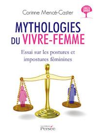 Mythologies du vivre-femme. Essai sur les postures et impostures féminines